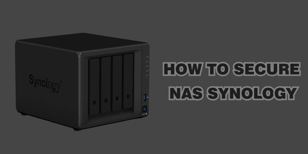 Tips To Secure Nas Synology