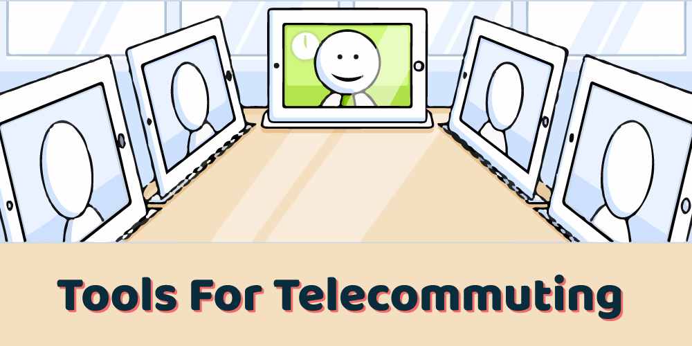 Best tools for telecommuting
